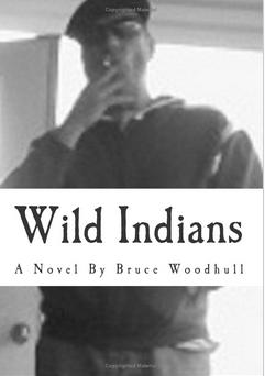 Wild Indians Bruce Woodhull